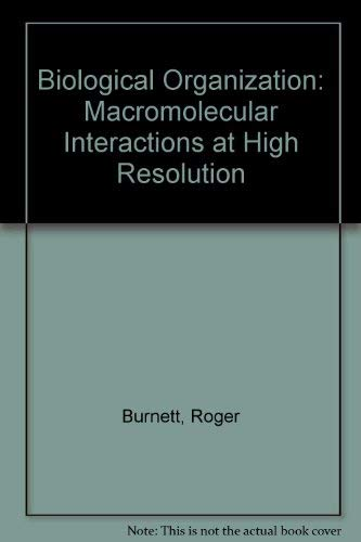 9780121459482: Biological Organization: Macromolecular Interactions at High Resolution