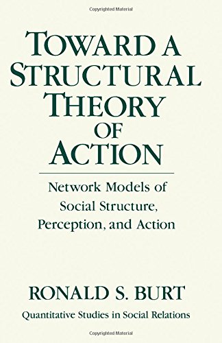 9780121471507: Toward a Structural Theory of Action: Network Models of Social Structure, Perception and Action (Quantitative studies in social relations)