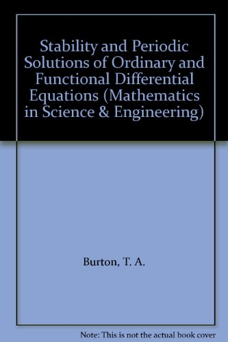 Stability and periodic Solutions of Ordinary and Functional Differential Equations.