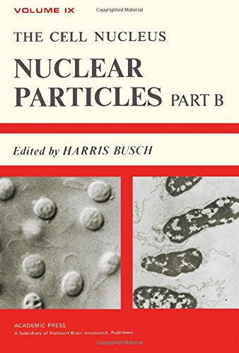 9780121476090: Cell Nucleus: Nuclear Particles Vol 9