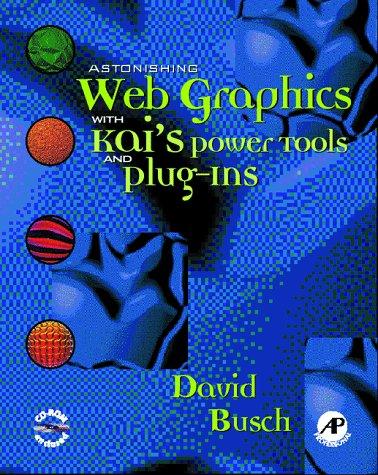 9780121476151: Astonishing Web Graphics with Kai's PowerTools and Plug-Ins