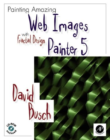 9780121476175: Painting Amazing Web Images With Fractal Design Painter 5