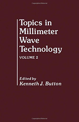 Topics in Millimetre Wave Guided Propagation: v.: Button, Kenneth J.
