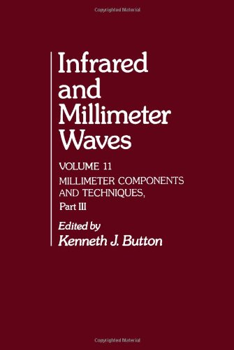Infrared and Millimeter Waves, Volume 11: Millimeter: Button, Kenneth J.,
