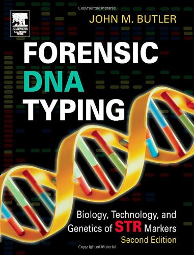 Forensic DNA Typing, Second Edition: Biology, Technology,: John M. Butler