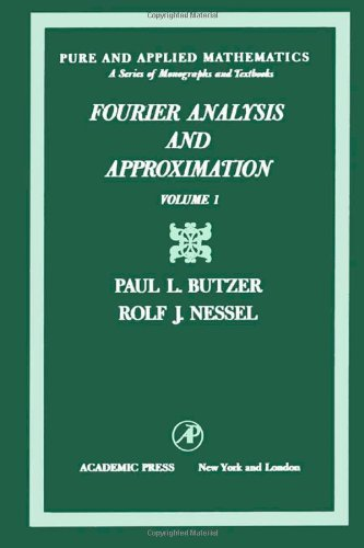 Fourier Analysis and Approximation Volume 1 One-Dimensional: Butzer, Paul L.: