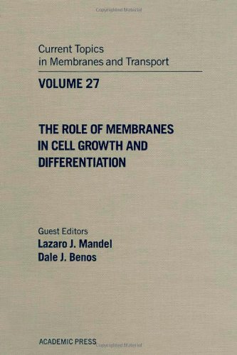 9780121533274: Current Topics in Membranes and Transport: Role of Membranes in Cell Growth and Differentiation v. 27