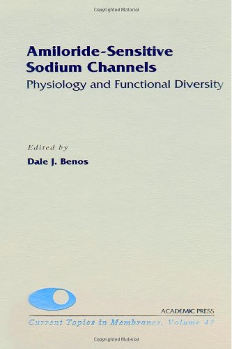 9780121533472: Amiloride-Sensitive Sodium Channels: Physiology and Functional Diversity, Volume 47 (Current Topics in Membranes)