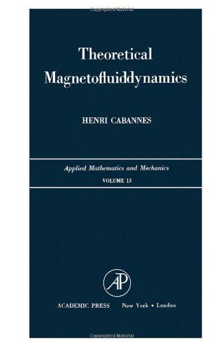 Theoretical Magnetofluid-dynamics.: Henri Cabannes .