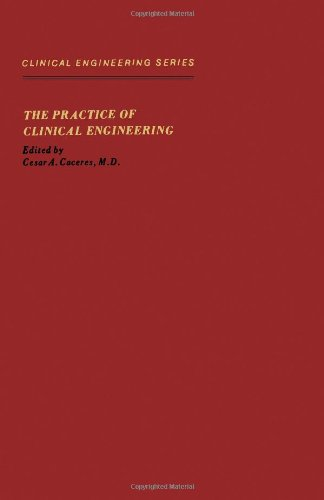 9780121538606: Practice of Clinical Engineering (Clinical engineering series)
