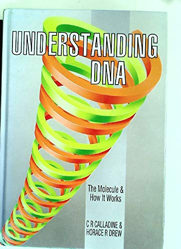 9780121550851: Understanding DNA: The Molecule & How It Works