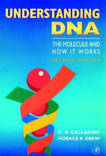 9780121550882: Understanding DNA: The Molecule and How it Works