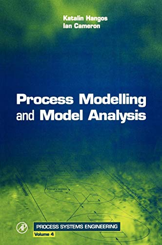 9780121569310: Process Modelling and Model Analysis (Process Systems Engineering)