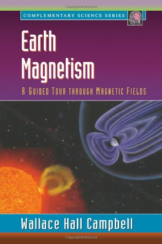 9780121581640: Earth Magnetism: A Guided Tour through Magnetic Fields (Complementary Science)