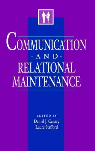 9780121584306: Communication and Relational Maintenance