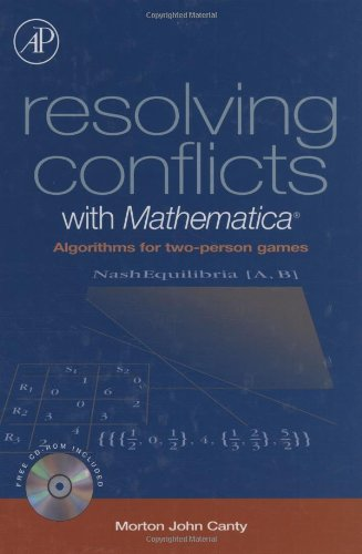 9780121588557: Resolving Conflicts with Mathematica: Algorithms for Two-Person Games