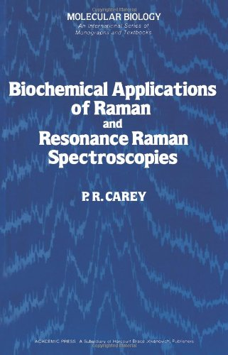 9780121596507: Biochemical Applications of Raman and Resonance Raman Spectroscopies (Molecular Biology)