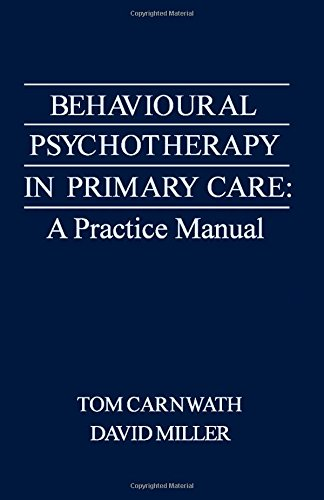 9780121602307: Behavioural Psychotherapy in Primary Care: A Practice Manual
