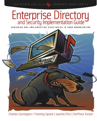 9780121604523: Enterprise Directory and Security Implementation Guide: Designing and Implementing Directories in Your Organization (The Korper & Ellis E-commerce Books)