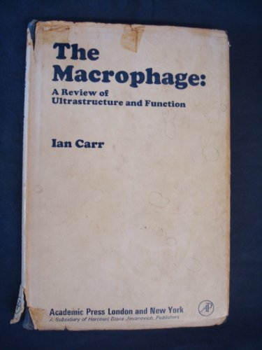9780121605506: The Macrophage: A Review of Ultrastructure and Function