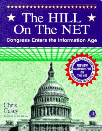 9780121628703: The Hill on the Net: Congress Enters the Information Age