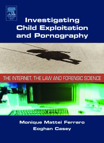 9780121631055: Investigating Child Exploitation and Pornography: The Internet, Law and Forensic Science