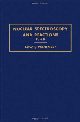 9780121652043: Nuclear Spectroscopy and Reactions: Theoretical Analysis Pt. D (Pure & Applied Physics)