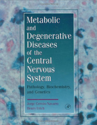 9780121652500: Metabolic and Degenerative Diseases of the Central Nervous System: Pathology, Biochemistry, and Genetics