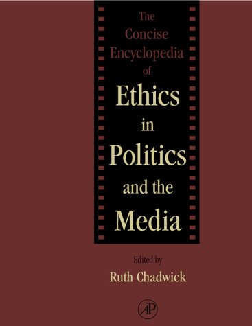 9780121662554: The Concise Encyclopedia of Ethics in Politics and the Media