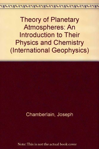 9780121672515: Theory of Planetary Atmospheres: An Introduction to Their Physics and Chemistry (International Geophysics)