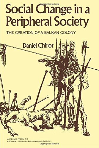 9780121731502: Social Change in a Peripheral Society: Creation of a Balkan Colony (Studies in social discontinuity)