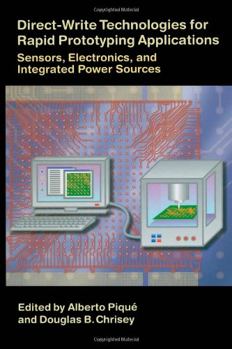 9780121742317: Direct-Write Technologies for Rapid Prototyping Applications: Sensors, Electronics, and Integrated Power Sources