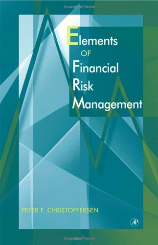 9780121742324: Elements of Financial Risk Management