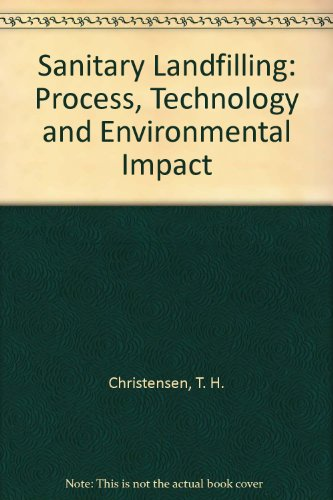 9780121742553: Sanitary Landfilling: Process, Technology and Environmental Impact