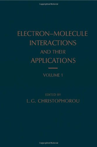9780121744014: Electron-molecule Interactions and Their Applications: v. 1