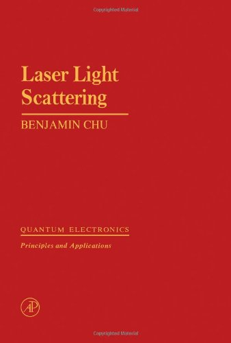 9780121745509: Laser Light Scattering: Basic Principles and Practice (Quantum electronics--principles and applications)