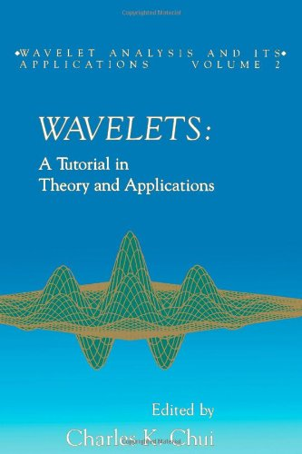 9780121745905: Wavelets: A Tutorial in Theory and Applications (Wavelet Analysis and Its Applications)