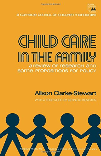 9780121752507: Child Care in the Family: A Review of Research and Some Propositions for Policy (A Carnegie Council on Children monograph)