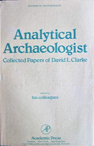 9780121757601: Analytical Archaeologist: Collected Papers (Studies in Archaeology)