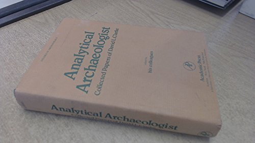 9780121757601: Analytical Archaeologist: Collected Papers of David L. Clarke (Studies in Archaeology)
