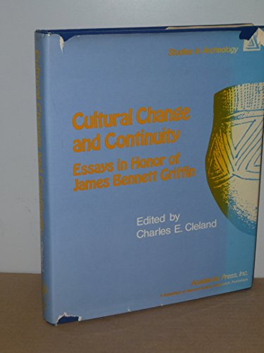 9780121760502: Cultural Change and Continuity: Essays in Honor of James Bennett Griffin (Studies in archeology)