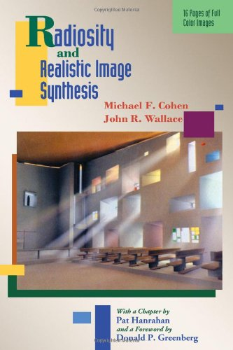 9780121782702: Radiosity and Realistic Image Synthesis (The Morgan Kaufmann Series in Computer Graphics)
