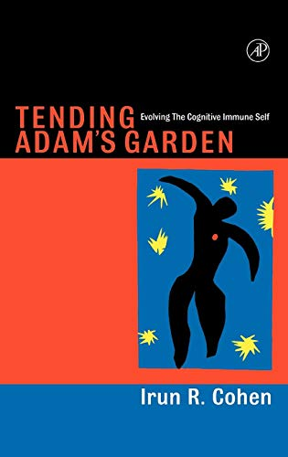 9780121783556: Tending Adam's Garden: Evolving the Cognitive Immune Self