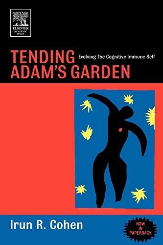 9780121783563: Tending Adam's Garden: Evolving the Cognitive Immune Self