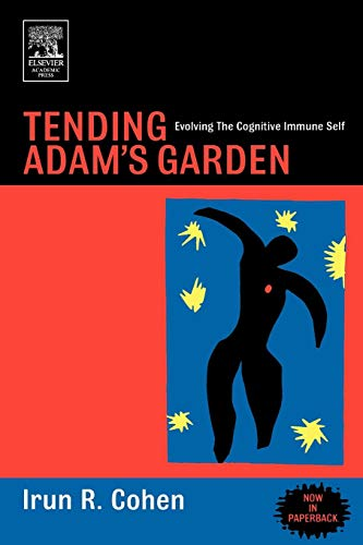 9780121783563: Tending Adam's Garden: Evolving the Cognitive Immune Self