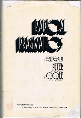 9780121796600: Radical Pragmatics