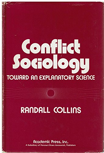 9780121813505: Conflict Sociology: Toward an Explanatory Science