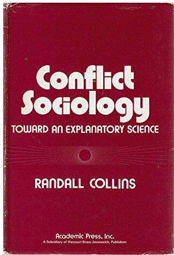 9780121813505: Conflict Sociology: Toward an Explanatory Science