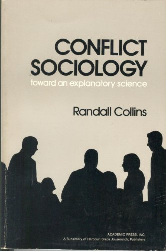Conflict Sociology toward an explanatory science: Randall Collins