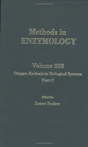 9780121821340: Oxygen Radicals in Biological Systems, Part C, Volume 233